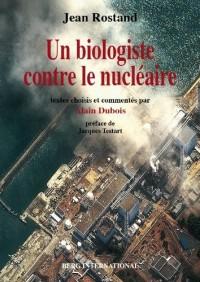 Jean Rostand, un biologiste contre le nucléaire