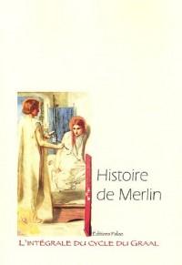 L'intégrale du cycle du Graal, Tome 4 : Histoire de Merlin