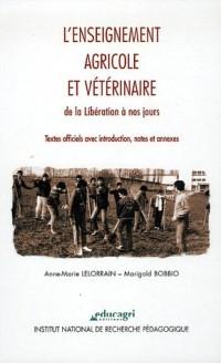 L'enseignement agricole et vétérinaire de la Libération à nos jours : Textes officiels avec introduction, notes et annexes