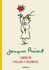 Cahier de collage et de coloriage Jacques Prévert