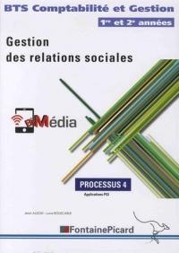 Gestion des relations sociales BTS Comptabilité et Gestion 1re et 2e années : Processus 4, Applications PGI