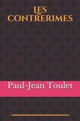 Les contrerimes: l'unique recueil de poésies écrit par Paul-Jean Toulet, écrivain et poète béarnais (1867-1920)