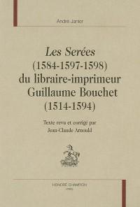 Les Serées (1584-1597-1598) du libraire-imprimeur Guillaume Bouchet (1514-1594)