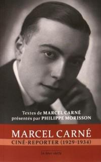 Marcel Carné ciné-reporter (1929-1934)