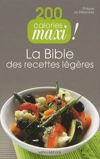 200 calories maxi ! : La bible des recettes légères