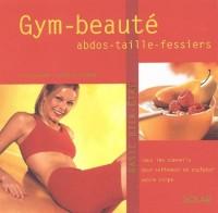 Gym beauté, abdo, taille, fessiers : Tous les conseils pour prendre en main votre corps