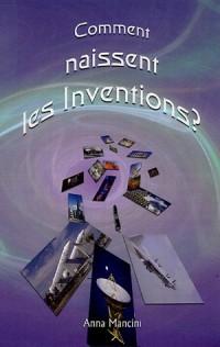Comment naissent les inventions ? Une méthode efficace pour obtenir des idées nouvelles