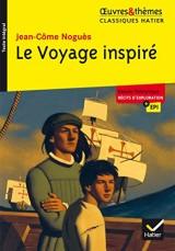 Le Voyage inspiré: suivi d'un groupement thématique « Récits d'exploration » [Poche]