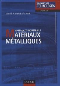 Matériaux industriels - Matériaux métalliques