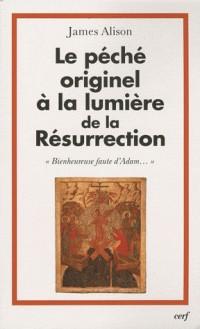 Le péché originel à la lumière de la Résurrection : Bienheureuse faute d'Adam...