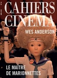 Cahiers du Cinema N 743 le Maitre des Marionnettes - Avril 2018