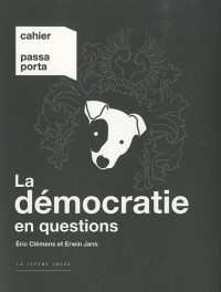 Cahier Passa Porta, N° 2 : La démocratie en questions