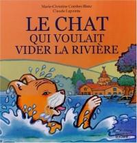 Le chat qui voulait vider la rivière