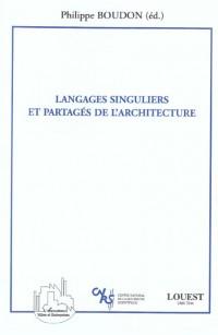 Langages singuliers et partagés de l'architecture