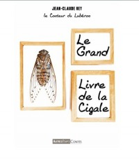 LE GRAND LIVRE DE LA CIGALE