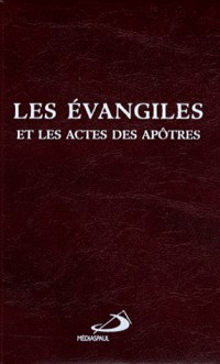 Les évangiles et les actes des apôtres