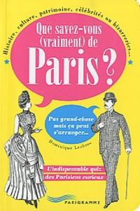 Que savez-vous (vraiment) de Paris ?