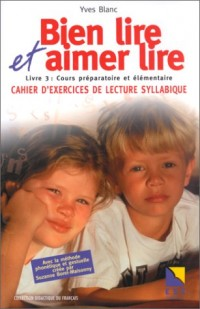 Bien lire et aimer lire, tome 3 : Cours préparatoire et élémentaire