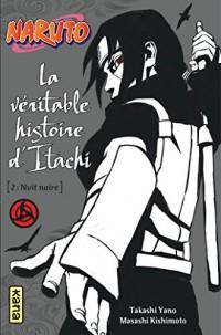 Naruto - La véritable histoire d'Itachi 2 : Nuit noire (Tome 6)