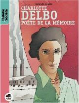 Charlotte Delbo, poète de la mémoire [Poche]