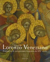 Autour de Lorenzo Veneziano: Fragments de Polyptyques Venitiens du XIV Siecle