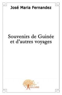 Souvenirs de Guinée et d'autres voyages