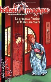 Le château magique, Tome 3 : La princesse Yukito et le dieu en colère