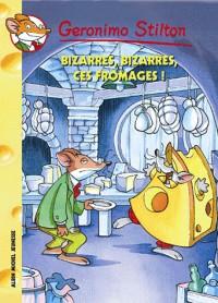 Bizarres, bizarres ces fromages