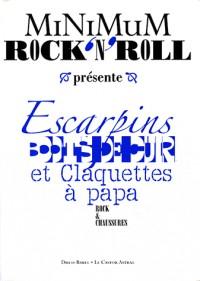 Minimum Rock'n'Roll, N° 3 : Escarpins, Boots de cuir et Claquettes à papa