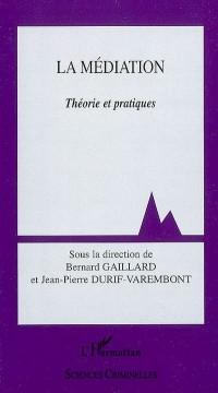 La Médiation : Théories et pratiques