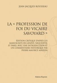La Profession de Foi du Vicaire Savoyard. Edition Pierre-Maurice Masson. (1914)