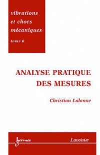 Vibrations et chocs mécaniques : Tome 6, Analyse pratique des mesures