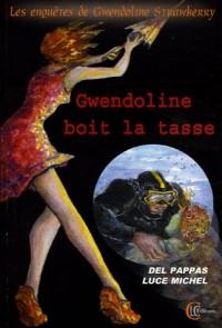 Les enquêtes de Gwendoline Strawberry, Tome 3 : Gwendoline boit la tasse