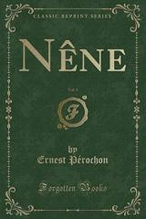 Nène, Vol. 1 (Classic Reprint)