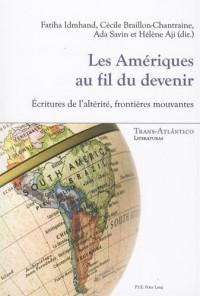Les Amériques au fil du devenir : Ecritures de l'altérité, frontières mouvantes