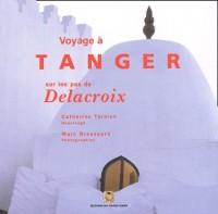 Tanger, sur les pas de Delacroix
