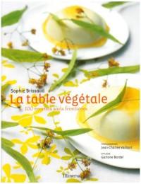 La table végétale : 100 Recettes sans frontières