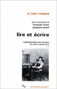 Lire et écrire : L'alphabétisation des français de Calvin à Jules Ferry, tome 2