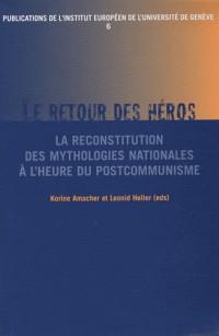 La reconstitution des mythologies nationales à l'heure du postcommunisme