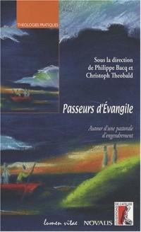 Passeurs d'Evangile : Autour d'une pastorale d'engendrement