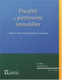 Fiscalité du patrimoine immobilier : Achat, Vente, Construction, Location