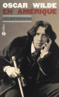 Oscar Wilde en Amérique : Les interviews