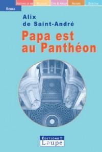 Papa est au Panthéon (grands caractères)
