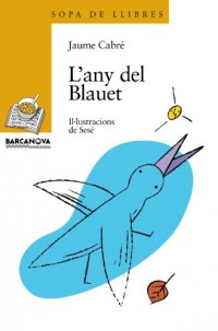 L'any Del Blauet / In the Kingfisher
