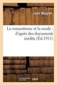 Le romantisme et la mode : d'après des documents inédits