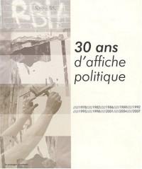 30 Ans d Affiche Politique