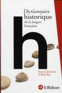 Dictionnaire historique de la langue française en 3 volumes : Tome 1, de A à E ; Tome 2, De F à Pr ; Tome 3, De Pr à Z