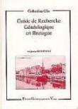 Guide de recherche généalogique en Bretagne : Côtes d'Armor, Finistère, Ille-et-Vilaine, Morbihan