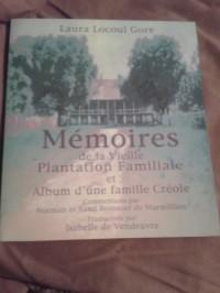 Mémoires de la vieille plantation familiale et album d'une famille créole