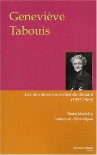 Geneviève Tabouis : Les dernières nouvelles de demain, 1892-1985